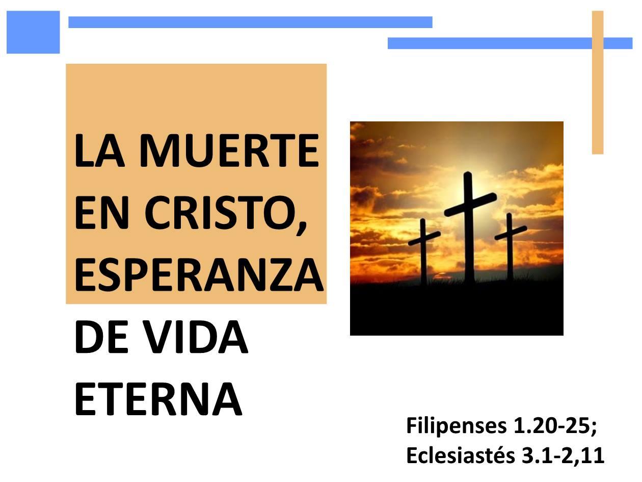 La muerte en Cristo, esperanza de vida eterna.